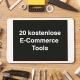 20 kostenlose E-Commece Onlinehändler Tools